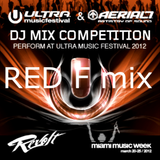 Ultra Music Festival & AERIAL7 DJ Competition -RED F mix