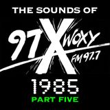 The Sounds of 97X WOXY, 1985 Pt. V