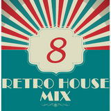 Dance to the House vol.8 - Retro House Mix