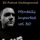 DJ Future Underground - Mentally Imported vol 30