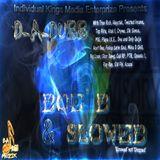 D-A-DUBB 'DOE'D AND SLOWED' (DAS)