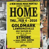 Strobe & Eric Justin - HOME at The Goldmark Februsry 2016 Part 1