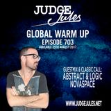 JUDGE JULES PRESENTS THE GLOBAL WARM UP EPISODE 703