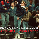 Mix for Polish Football Casuals #2 April 2014: Polish Edition