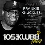105 InDaKlubb History (Episode 32) Frankie Knuckles Tribute 1st Anniversary