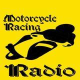 Motorcycle Racing Radio Show 9 - 05-07-2017