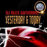 Yesterday & Today ( So Much Music, So Little Time) DJ Alex Gutierrez