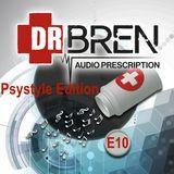 Dr Bren - Audio Prescription - E10 (Psystyle Edition)