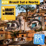 Le Bruit Du Monde #25 - 22/05/2018 - Brasil Sul e Norte