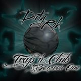 Dirty Rok's Trap n' Club Session 1