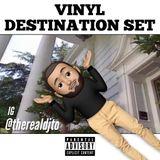 Vinyl Destination Set(That Could Have Been) - DJ T.O.