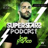 Superstars Podcast Episode #004 By Jose Franco