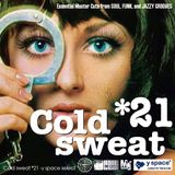 Cold sweat 21 -y space select