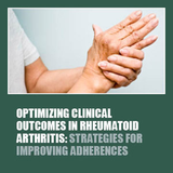 Optimizing Clinical Outcomes in Rheumatoid Arthritis - Strategies for Improving Adherence