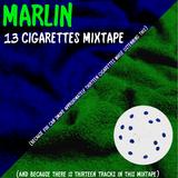 MARLIN 13 CIGARETTES MIXTAPE (2012)