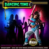 DJ WASS - DANCING TIME_DANCEHALL MIX 2017_(DANCING SONGS ONLY)