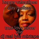 TRUE LOVE NEVER DIE DJ REAL LYFE (VALENTINES DAY) MIXTAPE