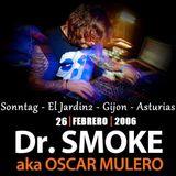 Dr.Smoke a.k.a Oscar Mulero - Live @ Sonntag, El Jardin2, Gijon-Asturias (26.02.2006)