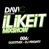 Davi C - I Like It Mixshow 06 with DJ Frighty Guestmix
