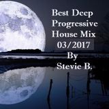 Best Deep Progressive House Mix 03-2017