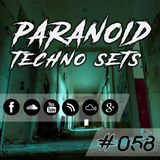 Paranoid Techno Sets #058 // PARANOIA