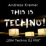 Andreas Kremer - This is Techno! 2014 DJ Mix - Lifeform Rec.-