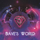 Dave's World Episode #19 - Tomorrow Land Edition