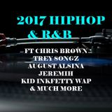 2017 HIPHOP & R&B ft CHRIS BROWN, TREY SONGZ, AUGUST ALSINA, JEREMIH & MANY MORE