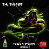 The Trappist - Deadly Poison (Hardcore Mix)