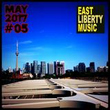 EAST LIBERTY MUSIC - MAY 2017 Tech House Mix #05