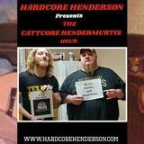 Hardcore Henderson #087 Presents: The Cattcore Hendermurtis Hour w/ Catt Murtis of Blacktop Mojo