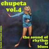 Chupeta Vol.4 The sound of  Rhythm & Blues