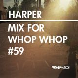 Harper - Mix For Whopwhop #59