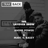 TRAKBACK: The Layover Show ft. Andre Power (Soulection) x Marc E. Bassy