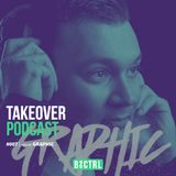 Takeover Podcast #007 - Graphic