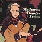 Mr Norris Changes Trains