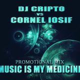 Dj Cripto Vs. Cornel Iosif-Music is my medicine