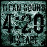 TITAN SOUND 4:20 Mixtape