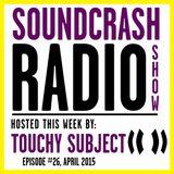Soundcrash Radio Show - Episode 26 - April 2015 - Touchy Subject