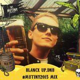 Blancx - Mutiny Festival 2015 Promo Mix