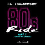 TS - TWINZinthemix - 80s Ride - PART 1 - Get Into The Groove