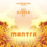 ONE DINNER @ MANTRA
