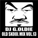 DJ G.Oldie OLD SKOOL MIX VOL.13