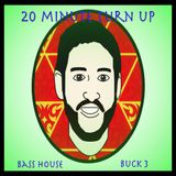 20 Minute Turn Up - Bass House