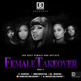 DJ Day Day Presents - The Female Takeover Part 3