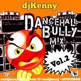 DJ KENNY DANCEHALL BULLY MIX VOL 2. AUG 2016