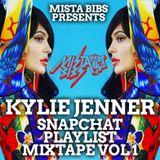 Mista Bibs - Kylie Jenner Snapchat Playlist Mix Vol 1 (R&B & Hip Hop)