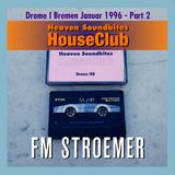 FM STROEMER - Heaven Soundbites HouseClub Drome I Bremen  Januar 1996 - Part 2 | www.fmstroemer.de