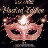 """Sizzlers """"Masked Edition"""" Saturday the 17th of December (this weekend)"""