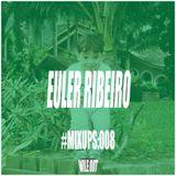 #MIXUPS Mix Series 008 - Euler Ribeiro (Brazil) - Wile Out
